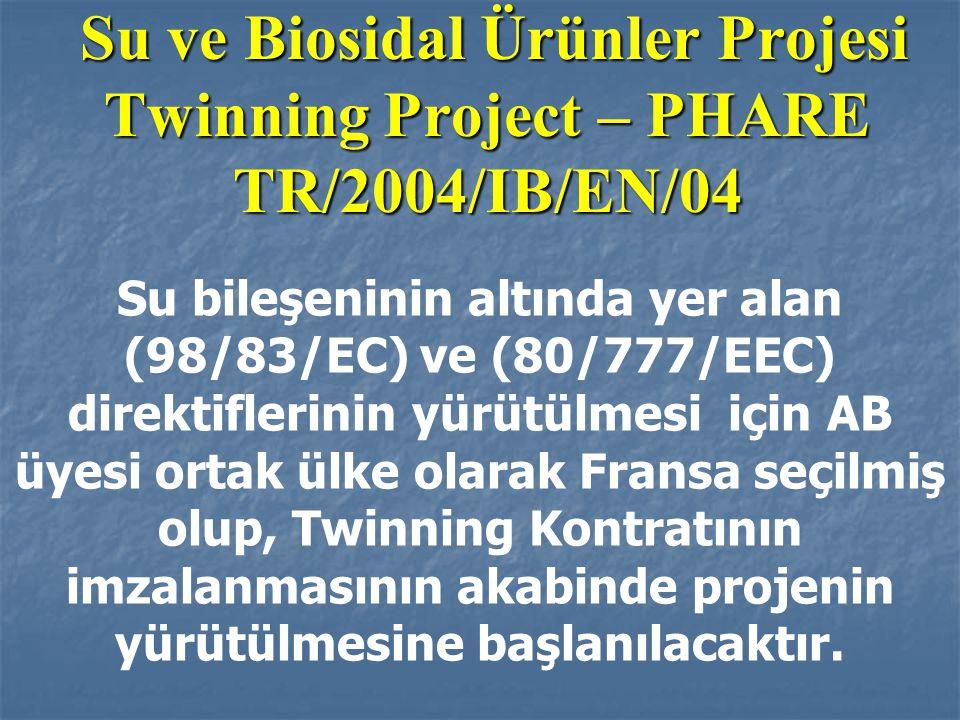 Su ve Biosidal Ürünler Projesi Twinning Project – PHARE TR/2004/IB/EN/04