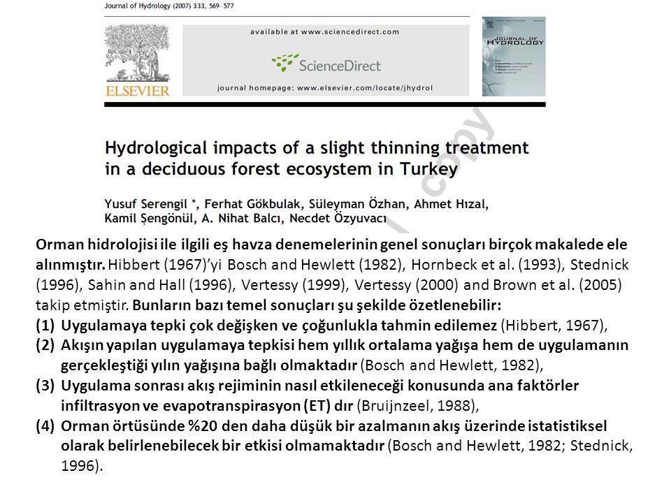 Orman hidrolojisi ile ilgili eş havza denemelerinin genel sonuçları birçok makalede ele alınmıştır. Hibbert (1967)'yi Bosch and Hewlett (1982), Hornbeck et al. (1993), Stednick (1996), Sahin and Hall (1996), Vertessy (1999), Vertessy (2000) and Brown et al. (2005) takip etmiştir. Bunların bazı temel sonuçları şu şekilde özetlenebilir: