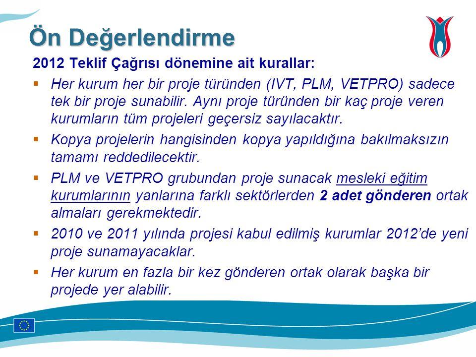 Ön Değerlendirme 2012 Teklif Çağrısı dönemine ait kurallar: