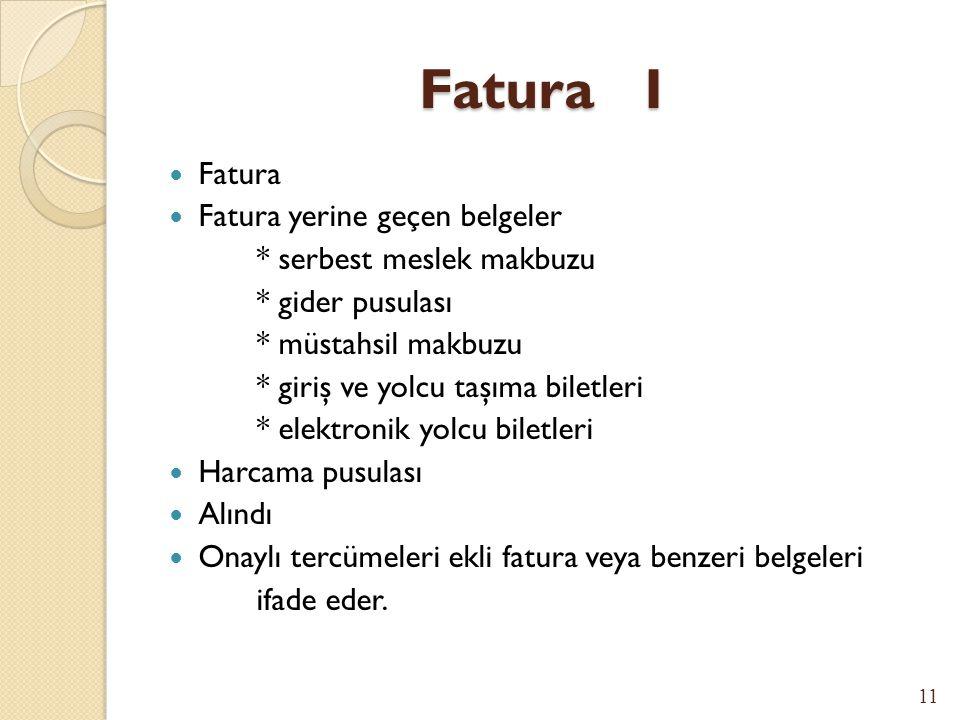 Fatura I Fatura Fatura yerine geçen belgeler * serbest meslek makbuzu