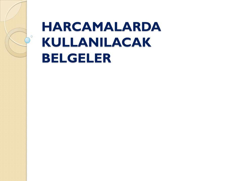 HARCAMALARDA KULLANILACAK BELGELER