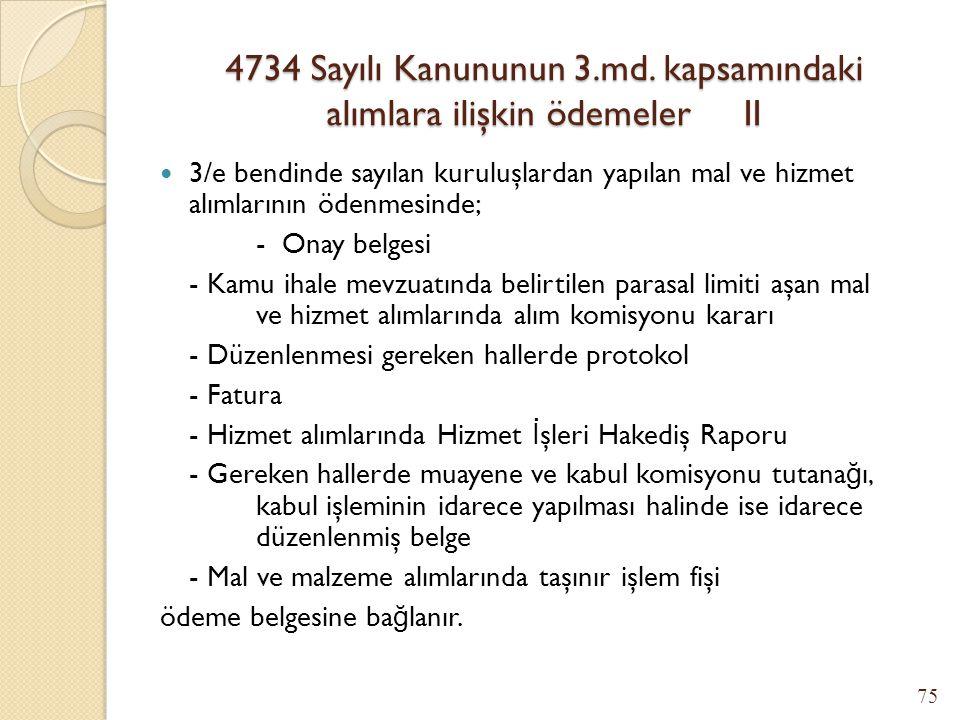 4734 Sayılı Kanununun 3.md. kapsamındaki alımlara ilişkin ödemeler II