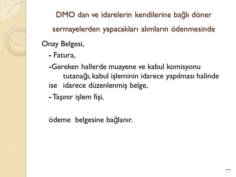 DMO dan ve idarelerin kendilerine bağlı döner sermayelerden yapacakları alımların ödenmesinde