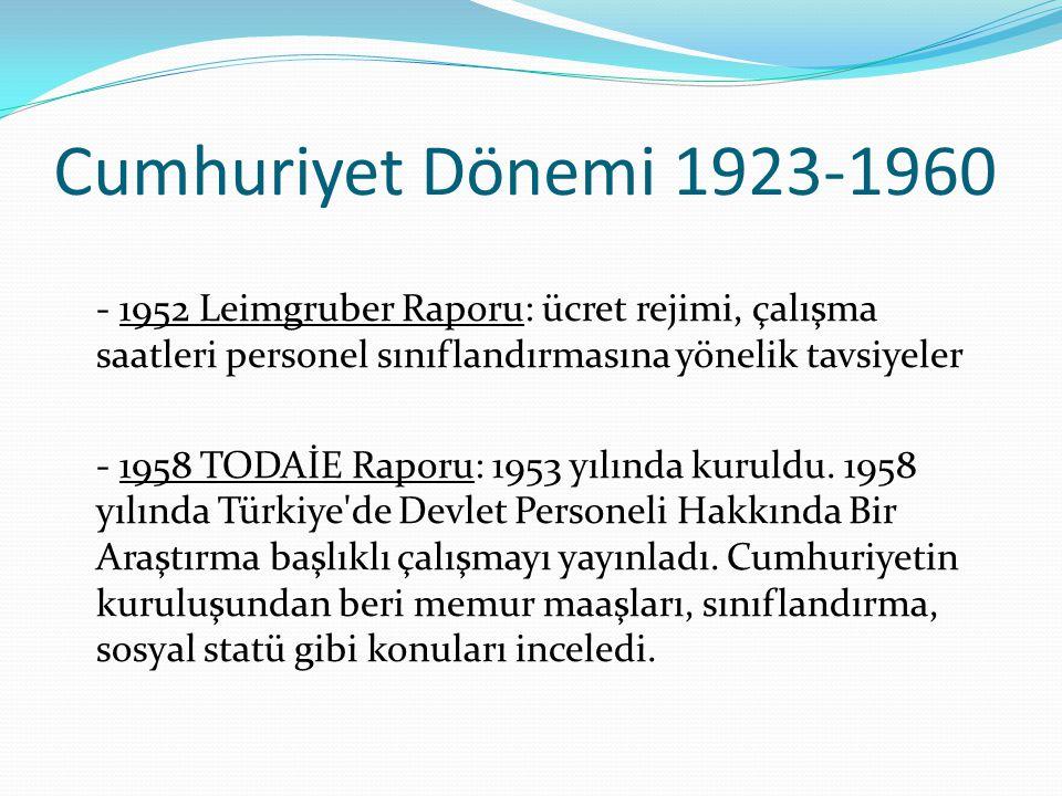 Cumhuriyet Dönemi 1923-1960 - 1952 Leimgruber Raporu: ücret rejimi, çalışma saatleri personel sınıflandırmasına yönelik tavsiyeler.