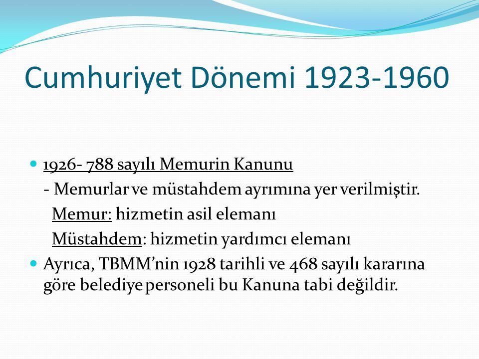 Cumhuriyet Dönemi 1923-1960 1926- 788 sayılı Memurin Kanunu