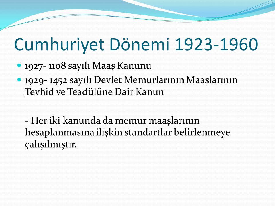 Cumhuriyet Dönemi 1923-1960 1927- 1108 sayılı Maaş Kanunu