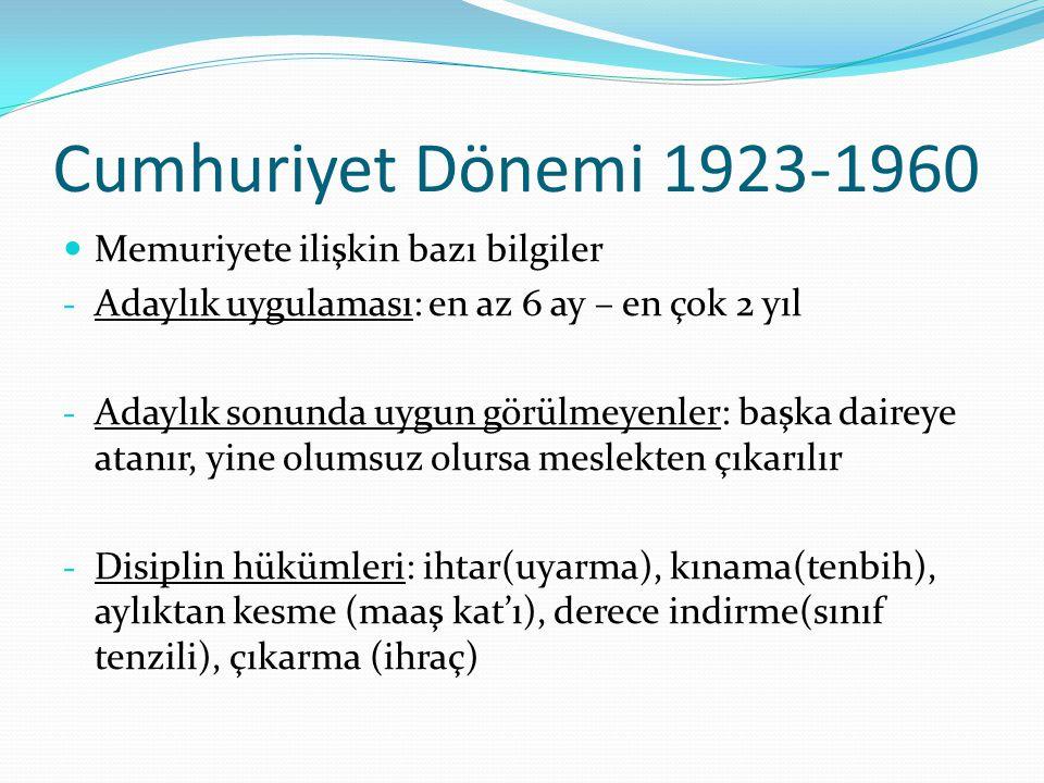 Cumhuriyet Dönemi 1923-1960 Memuriyete ilişkin bazı bilgiler