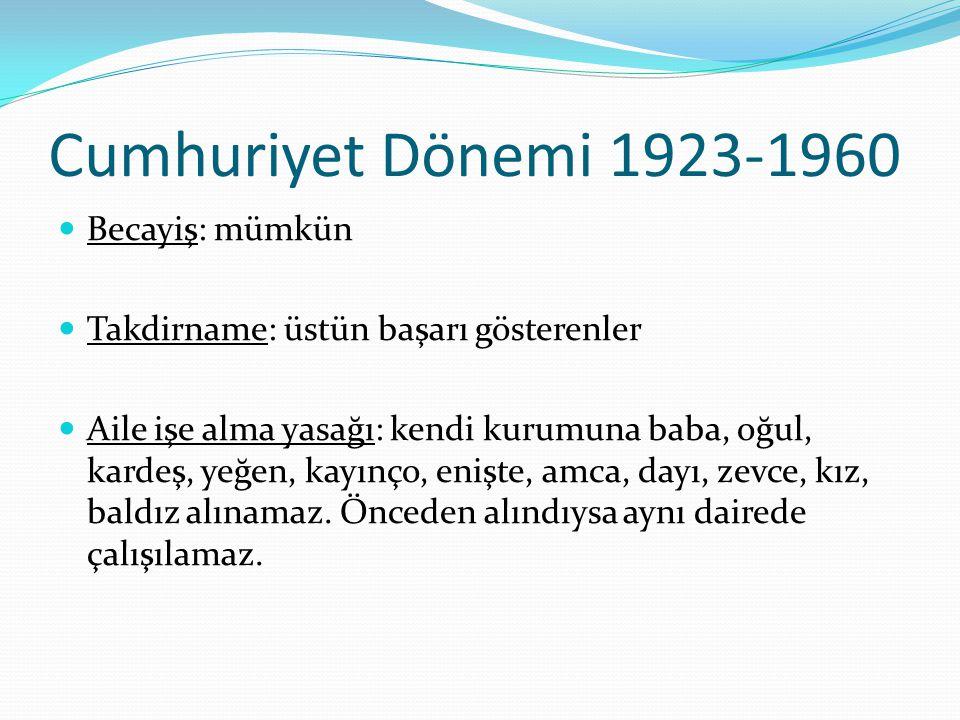 Cumhuriyet Dönemi 1923-1960 Becayiş: mümkün