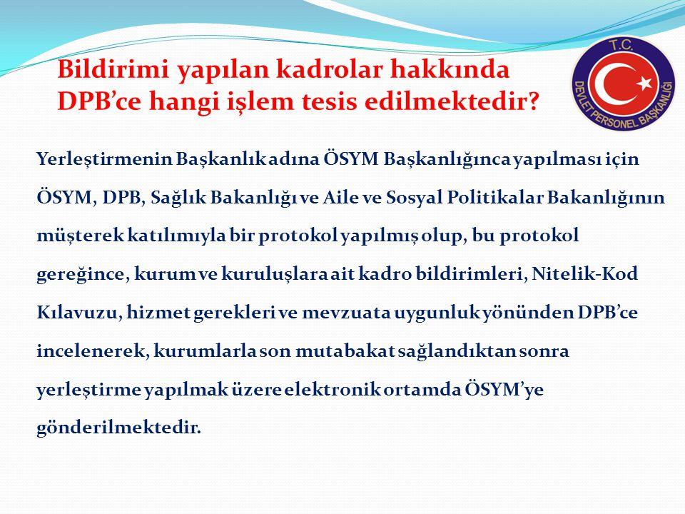 Bildirimi yapılan kadrolar hakkında DPB'ce hangi işlem tesis edilmektedir