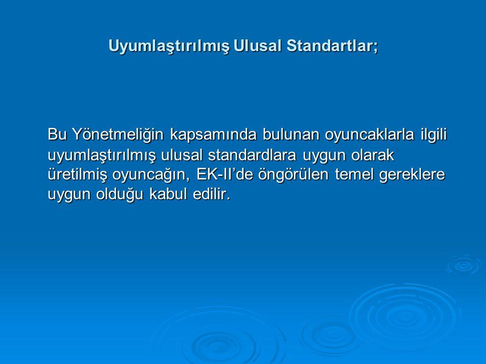 Uyumlaştırılmış Ulusal Standartlar;