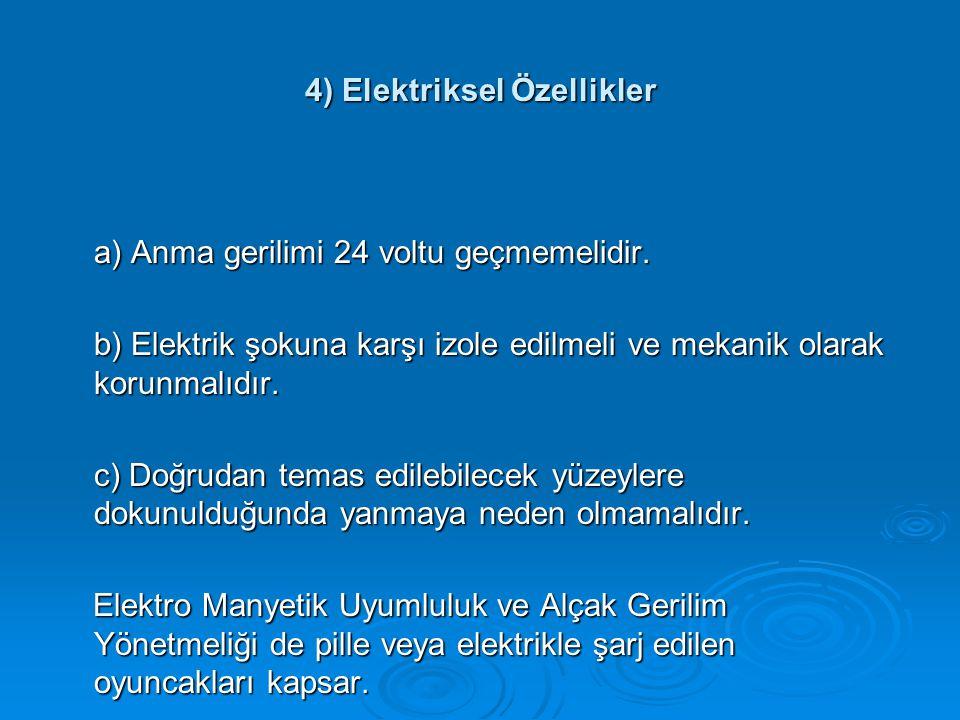 4) Elektriksel Özellikler