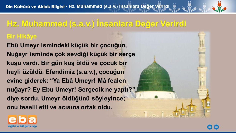 Hz. Muhammed (s.a.v.) İnsanlara Değer Verirdi
