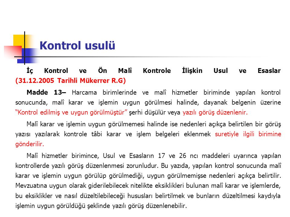 Kontrol usulü İç Kontrol ve Ön Malî Kontrole İlişkin Usul ve Esaslar (31.12.2005 Tarihli Mükerrer R.G)