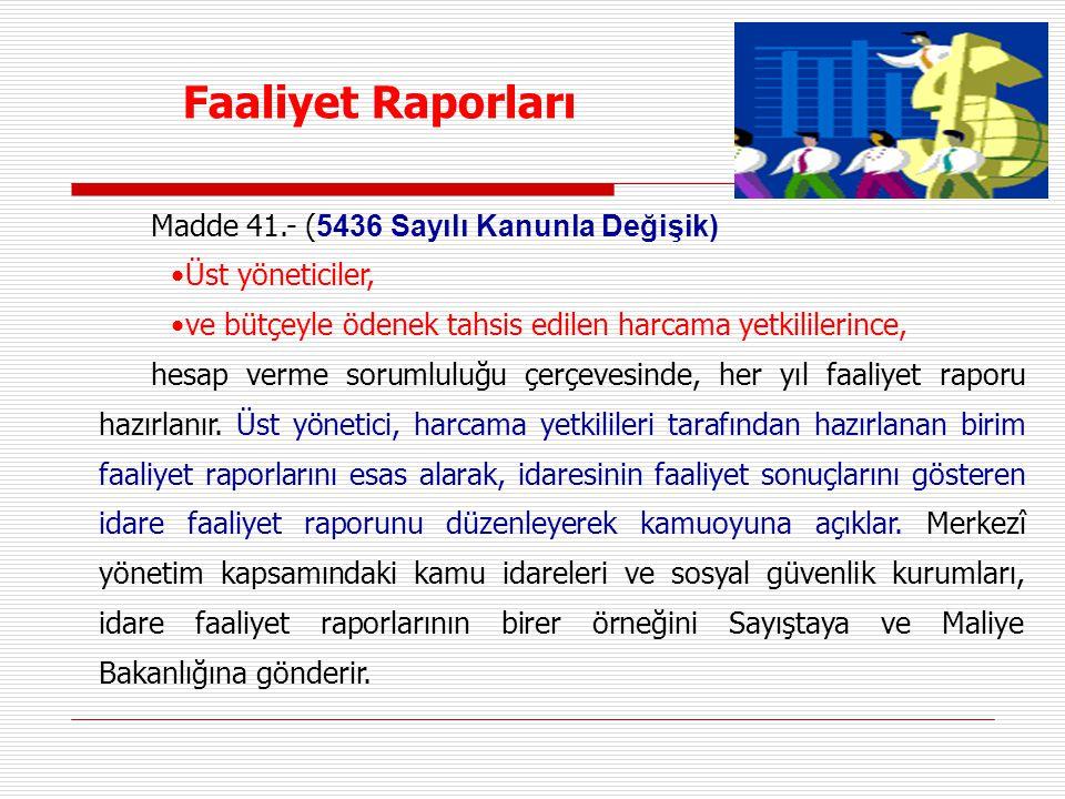 Faaliyet Raporları Madde 41.- (5436 Sayılı Kanunla Değişik)