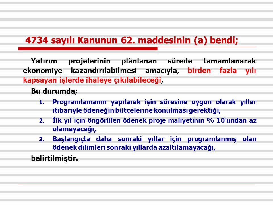 4734 sayılı Kanunun 62. maddesinin (a) bendi;