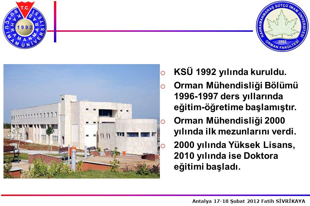 KSÜ 1992 yılında kuruldu. Orman Mühendisliği Bölümü 1996-1997 ders yıllarında eğitim-öğretime başlamıştır.