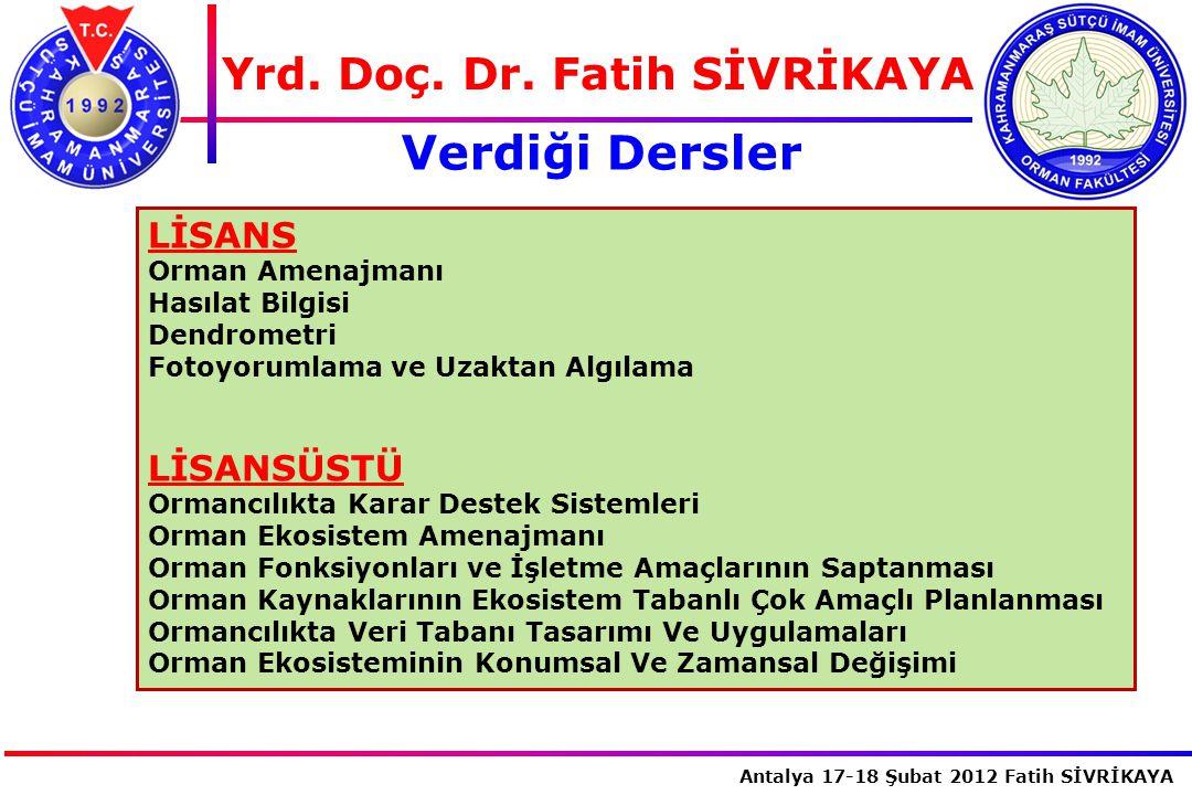 Verdiği Dersler Yrd. Doç. Dr. Fatih SİVRİKAYA LİSANS LİSANSÜSTÜ