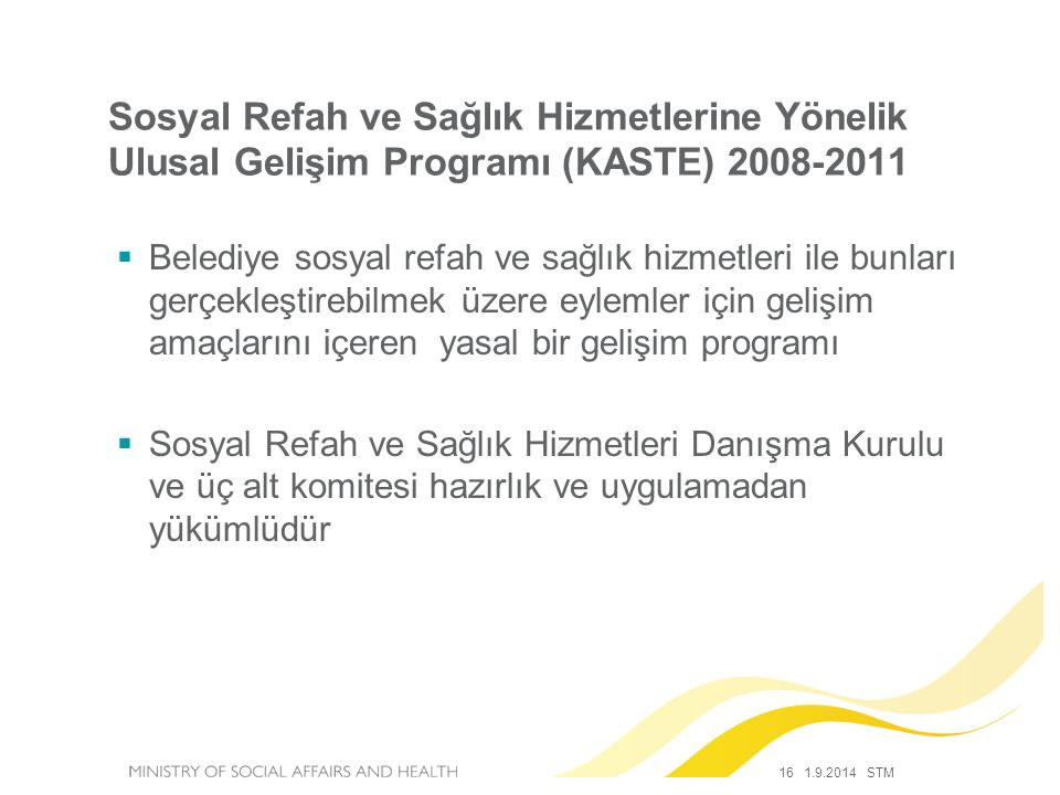 Sosyal Refah ve Sağlık Hizmetlerine Yönelik Ulusal Gelişim Programı (KASTE) 2008-2011