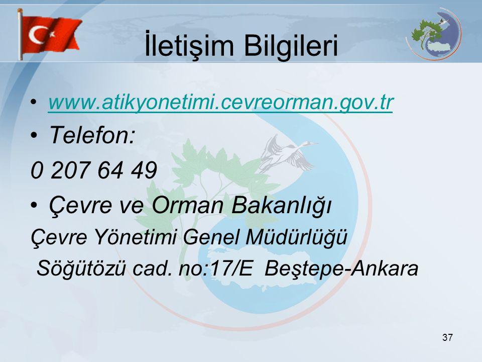 İletişim Bilgileri Telefon: 0 207 64 49 Çevre ve Orman Bakanlığı