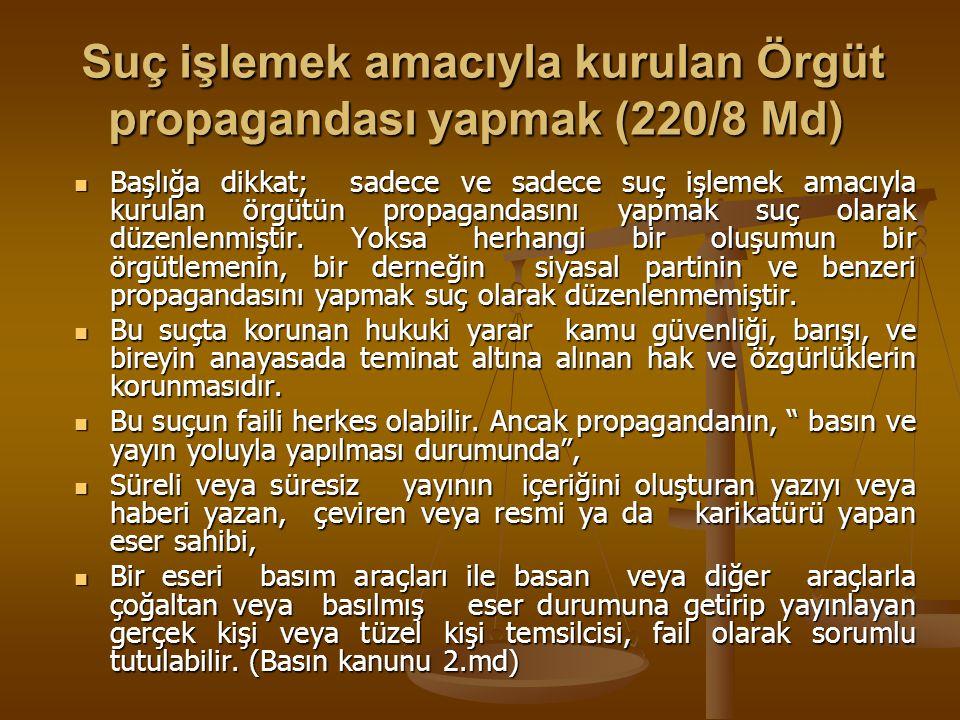 Suç işlemek amacıyla kurulan Örgüt propagandası yapmak (220/8 Md)