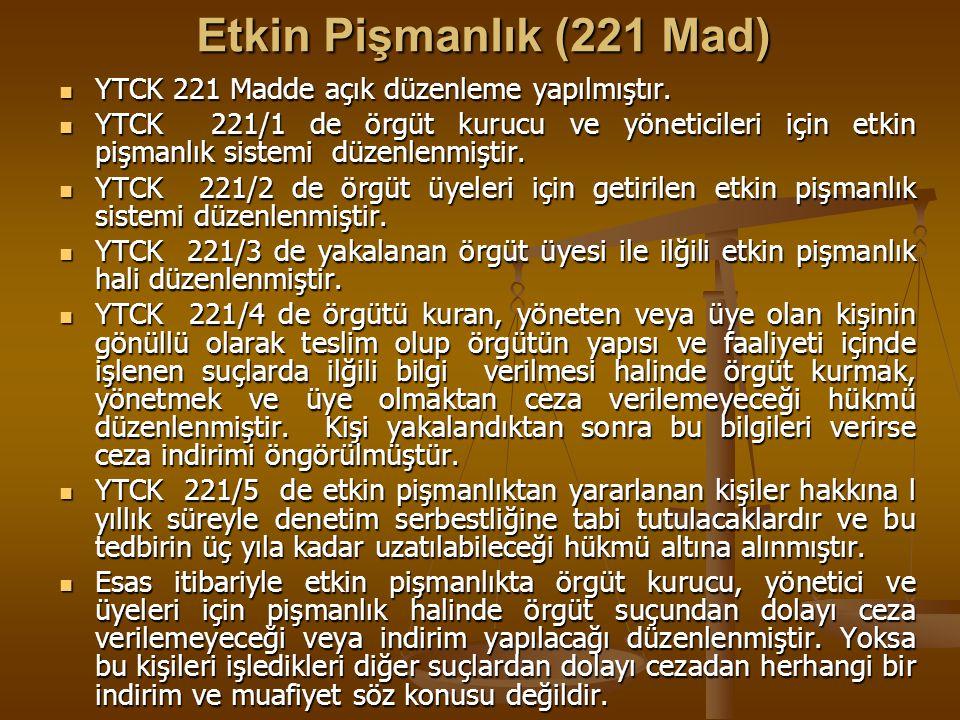 Etkin Pişmanlık (221 Mad) YTCK 221 Madde açık düzenleme yapılmıştır.