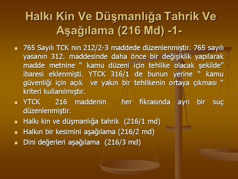 Halkı Kin Ve Düşmanlığa Tahrik Ve Aşağılama (216 Md) -1-