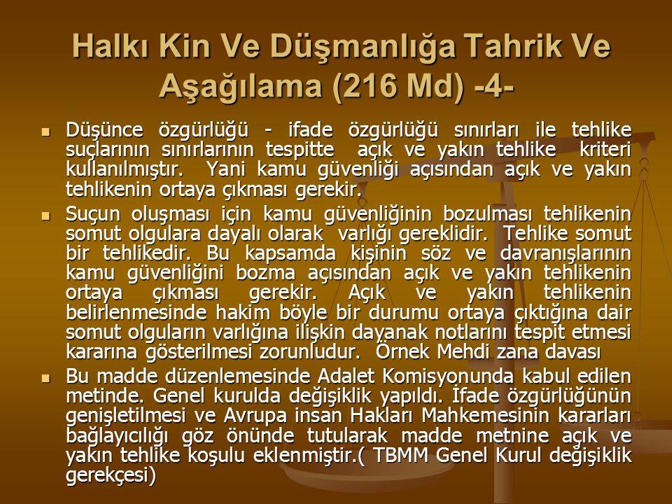 Halkı Kin Ve Düşmanlığa Tahrik Ve Aşağılama (216 Md) -4-
