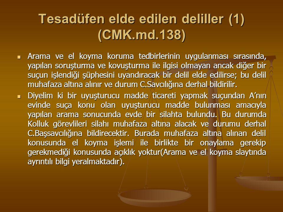Tesadüfen elde edilen deliller (1) (CMK.md.138)