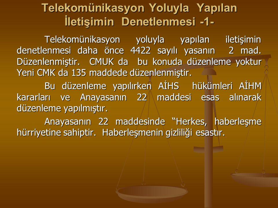 Telekomünikasyon Yoluyla Yapılan İletişimin Denetlenmesi -1-