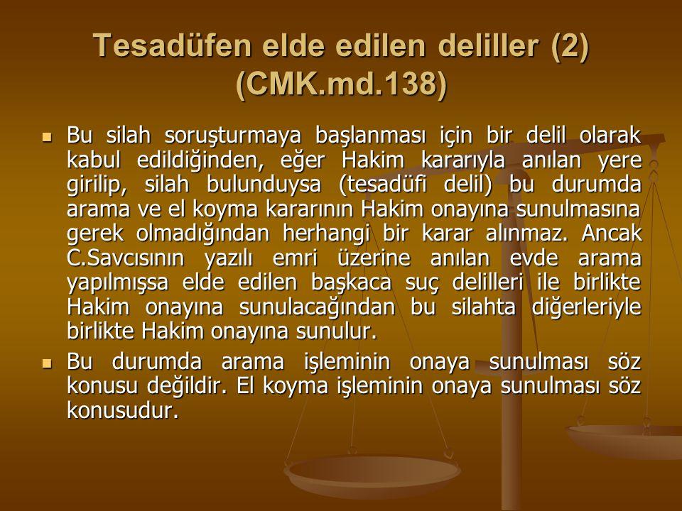 Tesadüfen elde edilen deliller (2) (CMK.md.138)