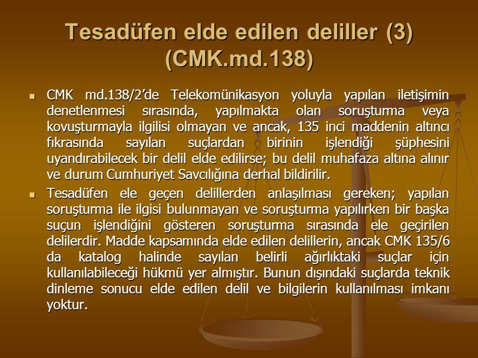 Tesadüfen elde edilen deliller (3) (CMK.md.138)