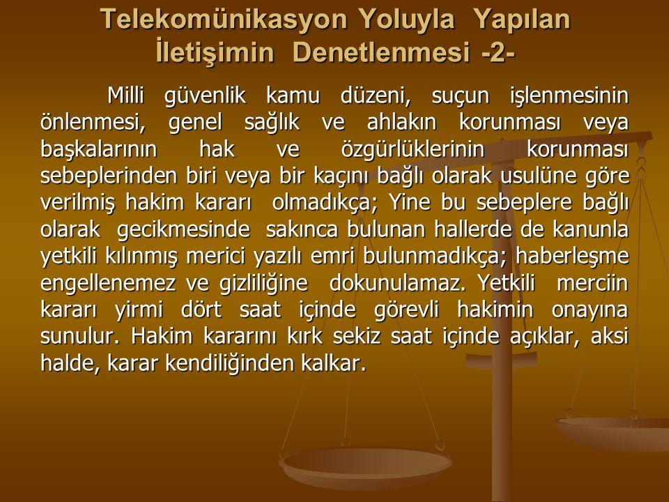 Telekomünikasyon Yoluyla Yapılan İletişimin Denetlenmesi -2-
