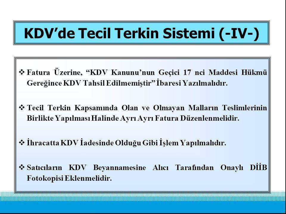 KDV'de Tecil Terkin Sistemi (-IV-)