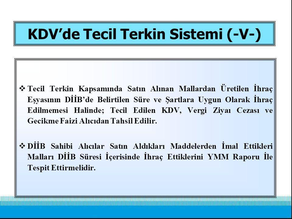 KDV'de Tecil Terkin Sistemi (-V-)