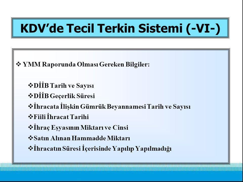 KDV'de Tecil Terkin Sistemi (-VI-)