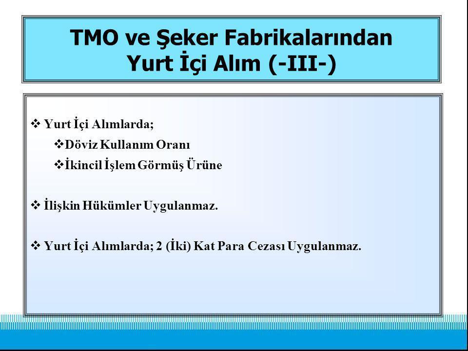 TMO ve Şeker Fabrikalarından Yurt İçi Alım (-III-)