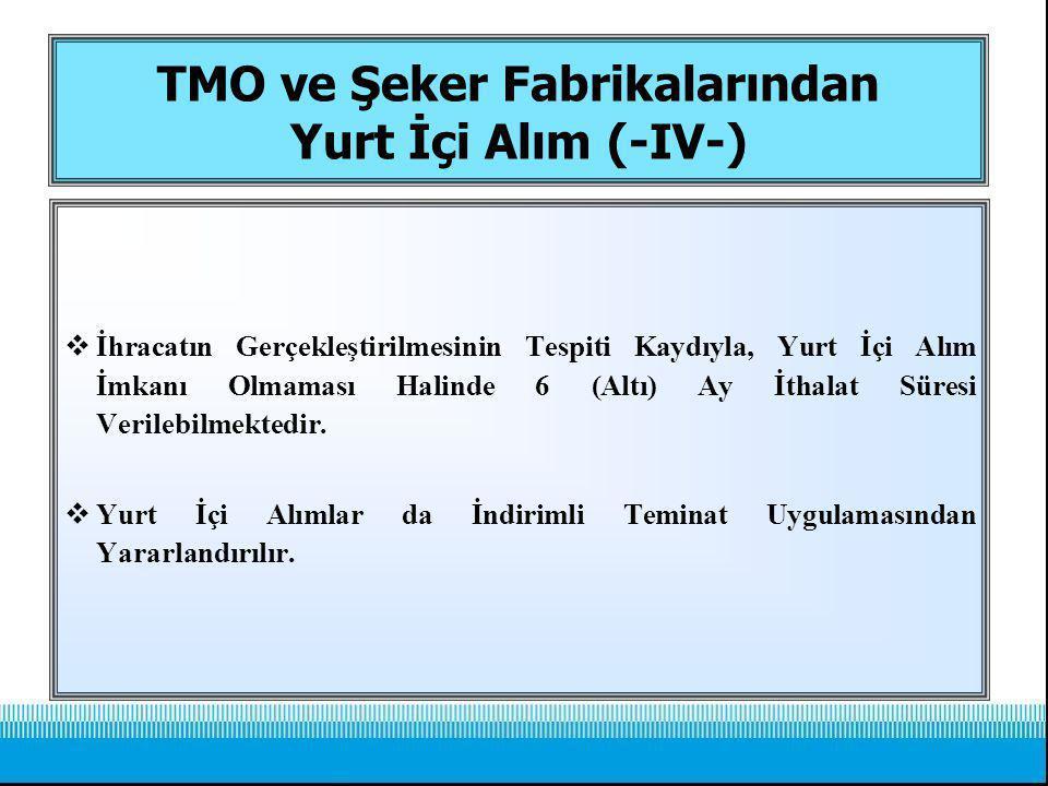 TMO ve Şeker Fabrikalarından Yurt İçi Alım (-IV-)