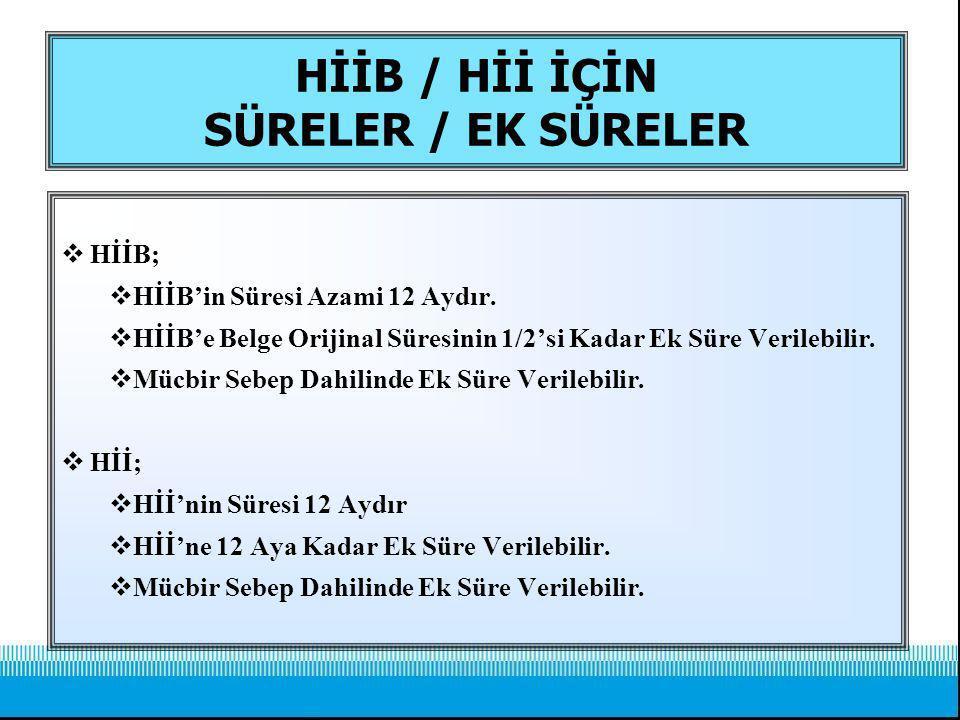 HİİB / Hİİ İÇİN SÜRELER / EK SÜRELER
