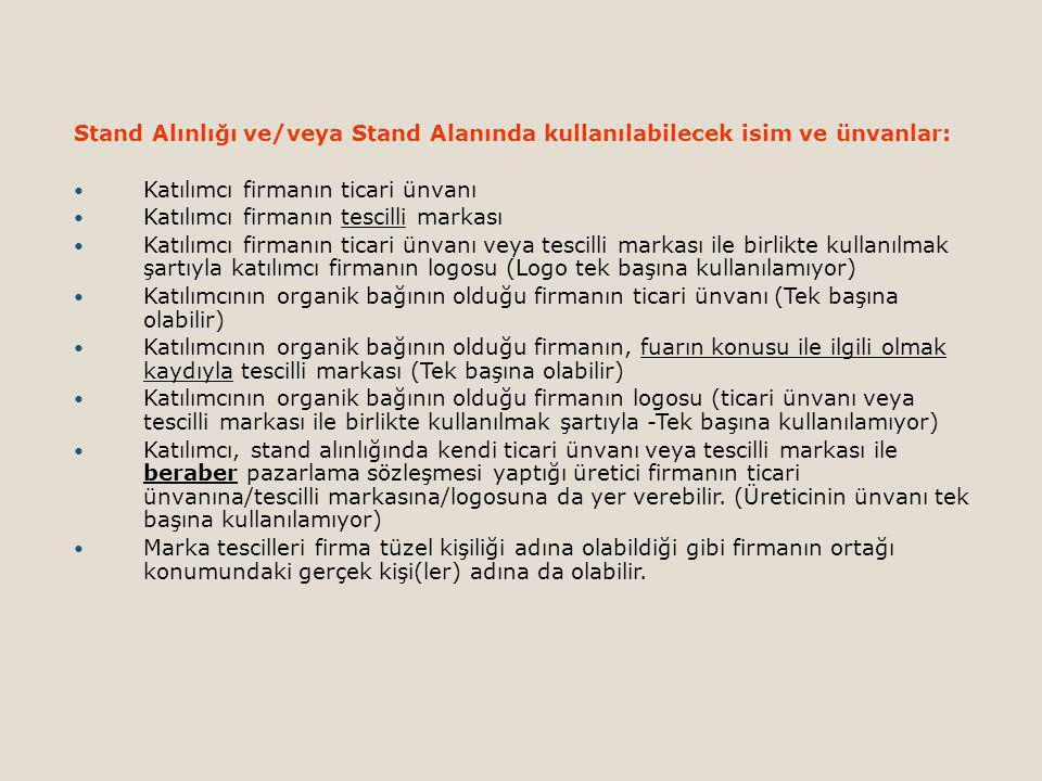 Stand Alınlığı ve/veya Stand Alanında kullanılabilecek isim ve ünvanlar: