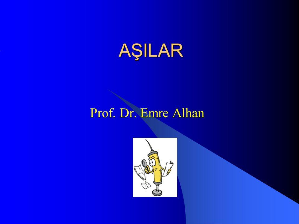 AŞILAR Prof. Dr. Emre Alhan