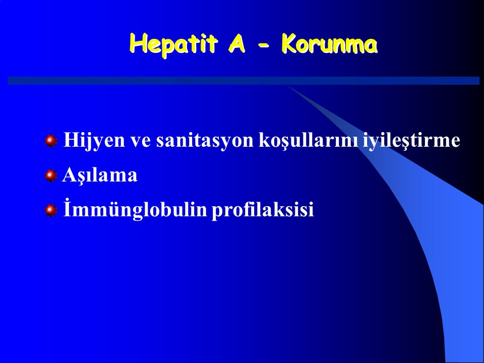 Hepatit A - Korunma Hijyen ve sanitasyon koşullarını iyileştirme