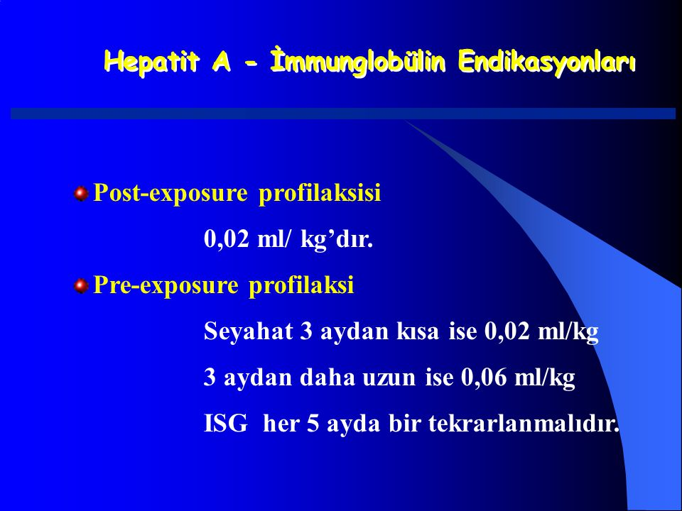 Hepatit A - İmmunglobülin Endikasyonları