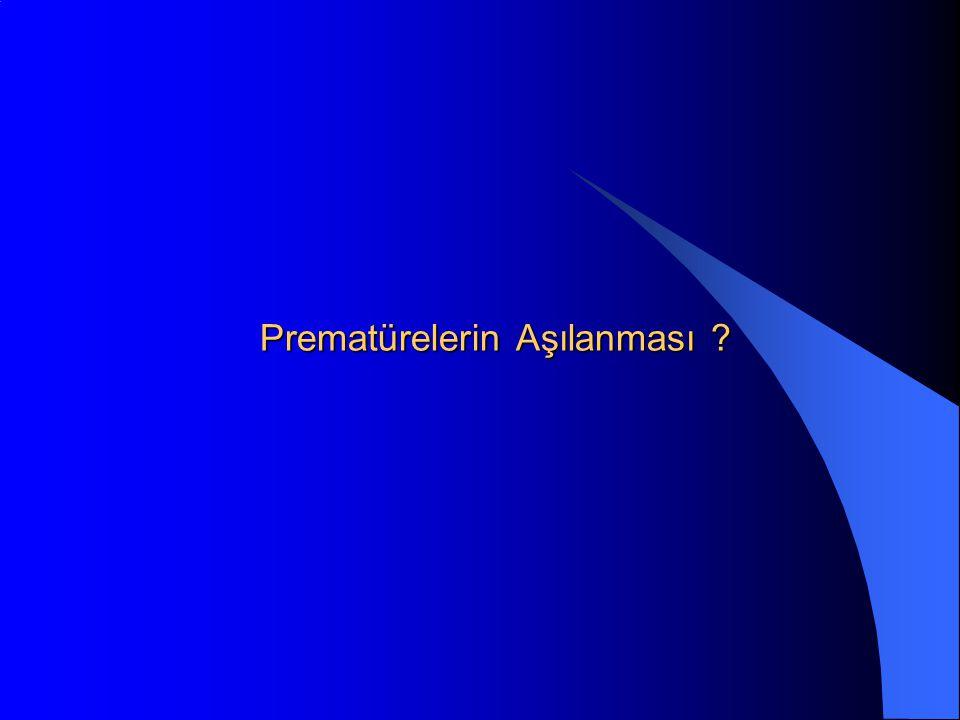 Prematürelerin Aşılanması