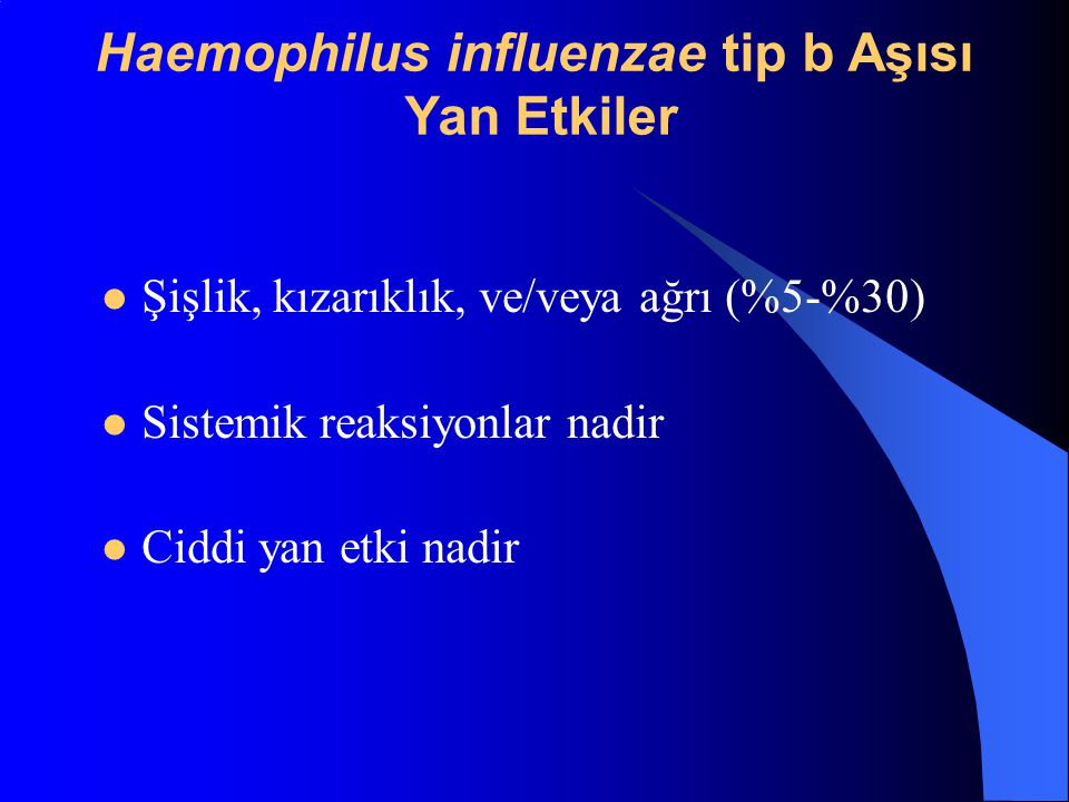 Haemophilus influenzae tip b Aşısı Yan Etkiler
