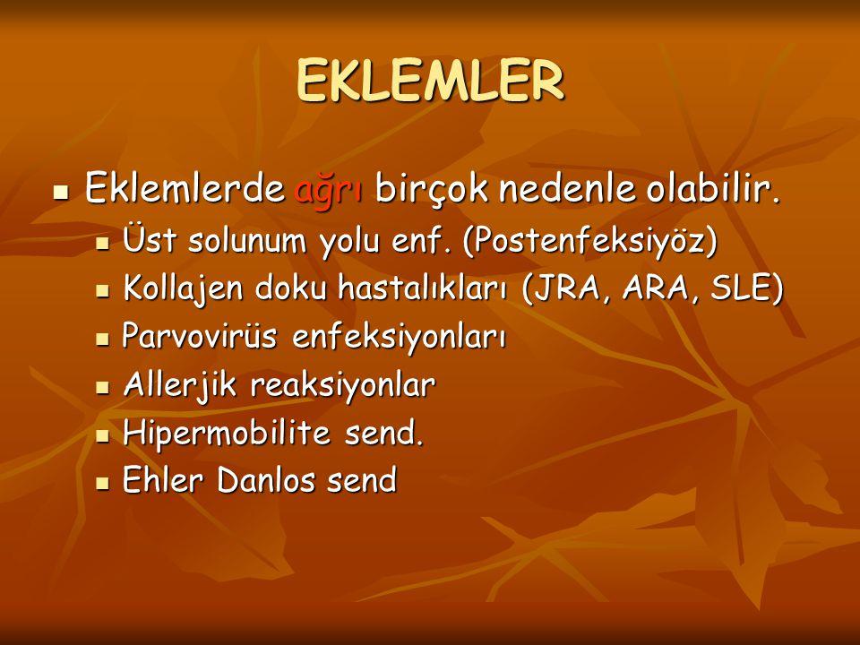 EKLEMLER Eklemlerde ağrı birçok nedenle olabilir.