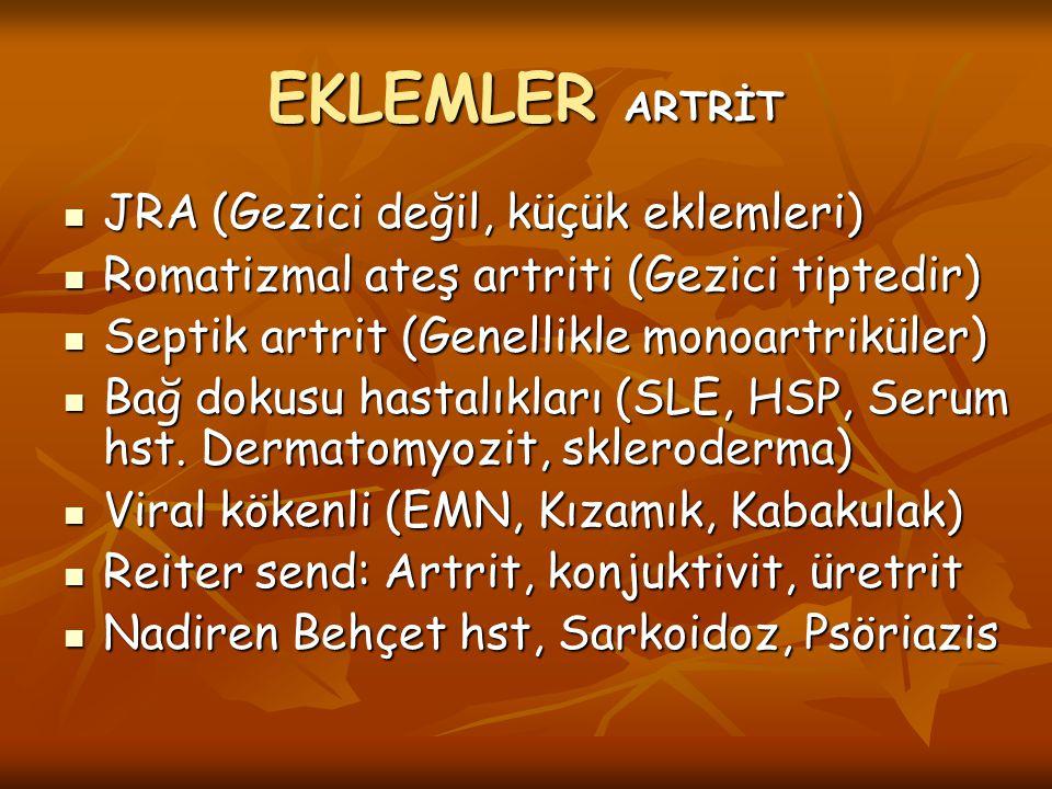 EKLEMLER ARTRİT JRA (Gezici değil, küçük eklemleri)