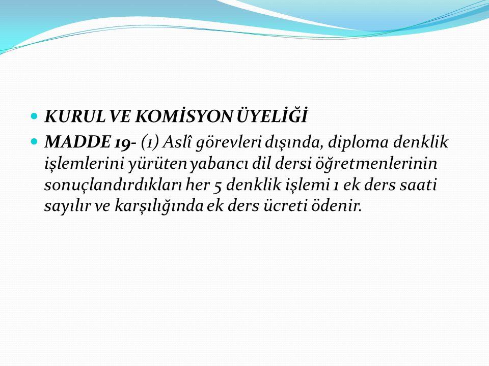 KURUL VE KOMİSYON ÜYELİĞİ