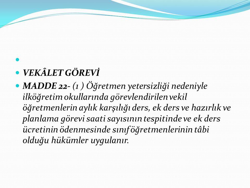 VEKÂLET GÖREVİ.