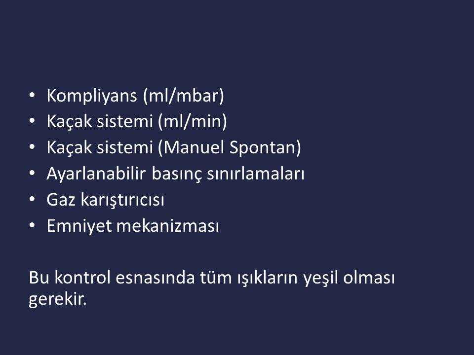 Kompliyans (ml/mbar) Kaçak sistemi (ml/min) Kaçak sistemi (Manuel Spontan) Ayarlanabilir basınç sınırlamaları.