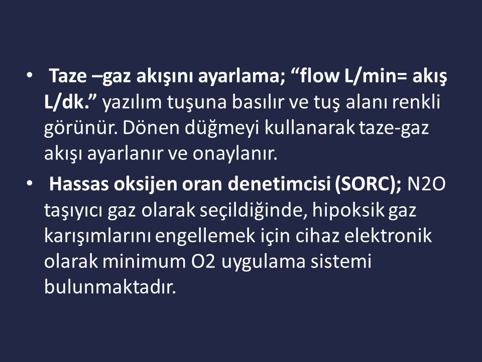 Taze –gaz akışını ayarlama; flow L/min= akış L/dk